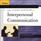 Pfeiffer's Classic Activities for Improving Interpersonal Communication