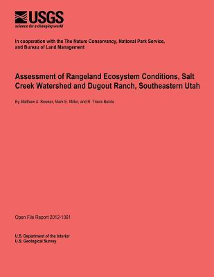 Assessment of Rangeland Ecosystem Conditions, Salt Creek Watershed and Dugout Ranch, Southeastern Utah