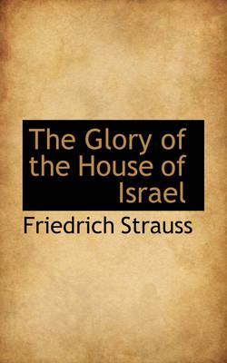 The Glory of the House of Israel