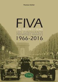 Fiva. The first fifty years-Les cinquante premières années 1966-2066. Ediz. bilingue