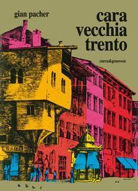 Cara vecchia Trento