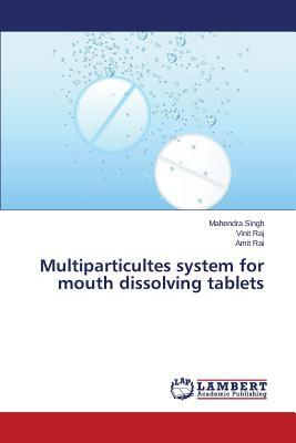 Multiparticultes system for mouth dissolving tablets