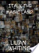 Italy, the Magic Lan...