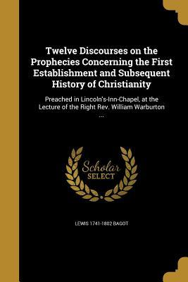 12 DISCOURSES ON THE PROPHECIE