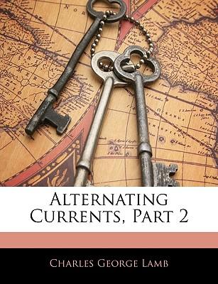 Alternating Currents, Part 2