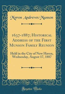 1637-1887; Historical Address of the First Munson Family Reunion