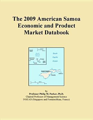 The 2009 American Samoa Economic and Product Market Databook