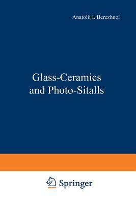 Glass-Ceramics and Photo-Sitalls