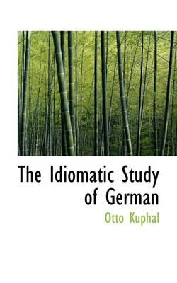 The Idiomatic Study of German