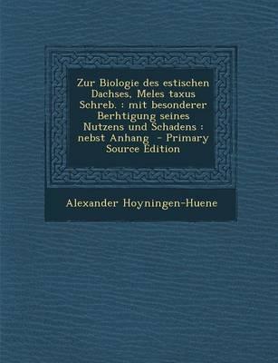 Zur Biologie Des Estischen Dachses, Meles Taxus Schreb.