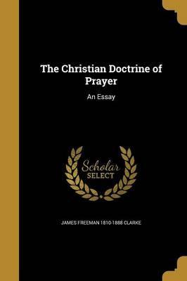 CHRISTIAN DOCTRINE OF PRAYER
