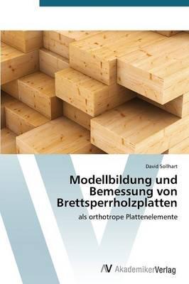 Modellbildung und Bemessung von Brettsperrholzplatten