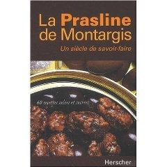 La prasline de Montargis, un siècle de savoir-faire