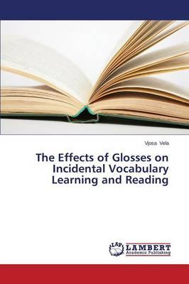 The Effects of Glosses on Incidental Vocabulary Learning and Reading