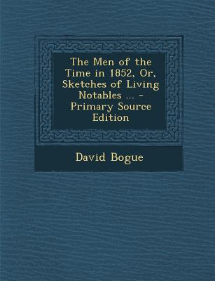 The Men of the Time in 1852, Or, Sketches of Living Notables ...