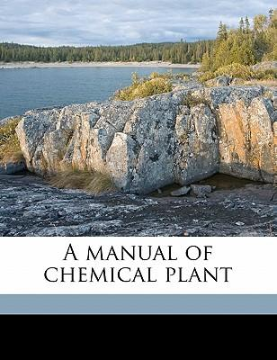 A Manual of Chemical Plant