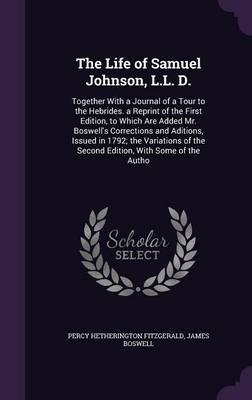 The Life of Samuel Johnson, L.L. D.