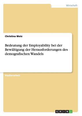 Bedeutung der Employability bei der Bewältigung der Herausforderungen des demografischen Wandels