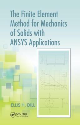 The Finite Element Methods for Mechanics of Solids