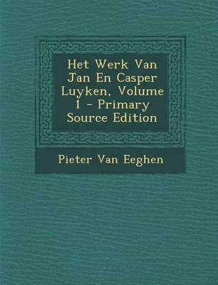 Het Werk Van Jan En Casper Luyken, Volume 1