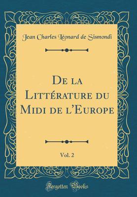 De la Littérature du Midi de l'Europe, Vol. 2 (Classic Reprint)
