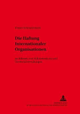 Die Haftung Internationaler Organisationen