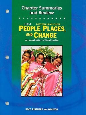 People, Places, and Change, Chapter Summaries and Review Workbook Grades 6-8 Eastern Hemisphere