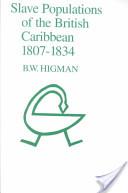 Slave Populations of the British Caribbean, 1807-1834