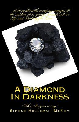 A Diamond in Darkness