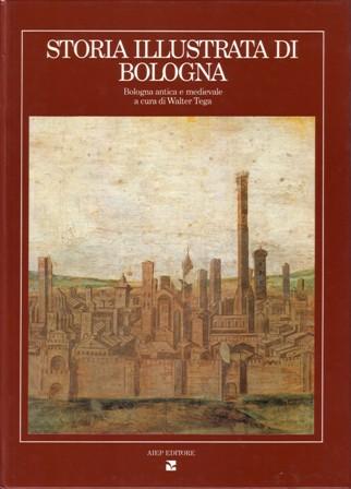 Storia illustrata di Bologna Vol. I
