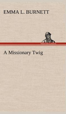 A Missionary Twig