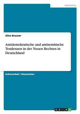 Antidemokratische und antisemitische Tendenzen in der Neuen Rechten in Deutschland