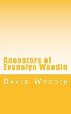 Ancestors of Evanalyn Woodin
