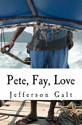 Pete, Fay, Love