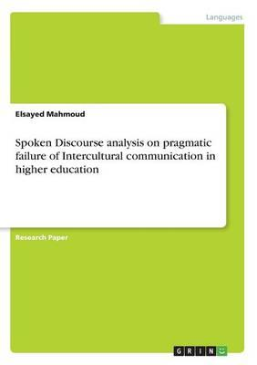 Spoken Discourse analysis on pragmatic failure of Intercultural communication in higher education