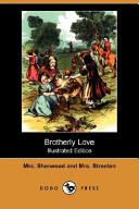 Brotherly Love (Illustrated Edition) (Dodo Press)