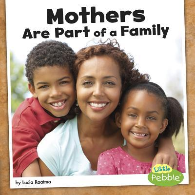 Mothers Are Part of a Family
