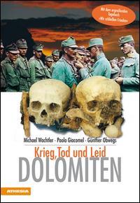 Dolomiten. Krieg, Tod und Leid. Ediz. illustrata
