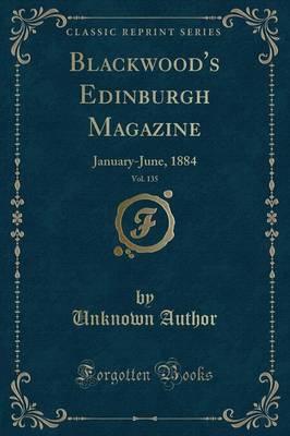 Blackwood's Edinburgh Magazine, Vol. 135