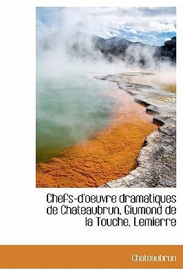 Chefs-D'Oeuvre Dramatiques de Chateaubrun, Giumond de La Touche, Lemierre