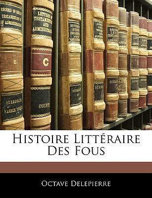 Histoire Littéraire Des Fous