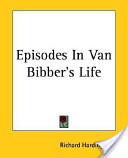 Episodes in Van Bibber's Life