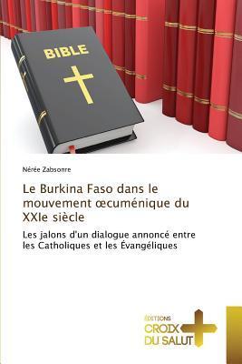 Le Burkina Faso Dans le Mouvement Oecumenique du Xxie Siecle