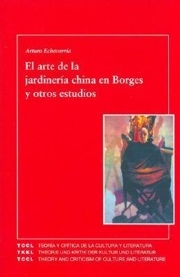 El arte de la jardinería china en Borges y otros estudios