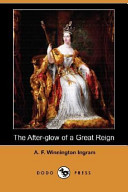 The After-Glow of a Great Reign (Dodo Press)