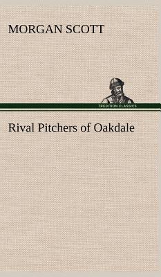 Rival Pitchers of Oakdale