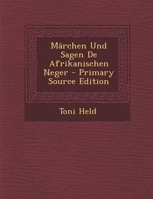 Marchen Und Sagen de Afrikanischen Neger - Primary Source Edition
