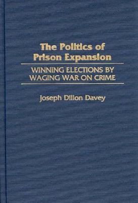 The Politics of Prison Expansion