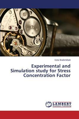 Experimental and Simulation study for Stress Concentration Factor