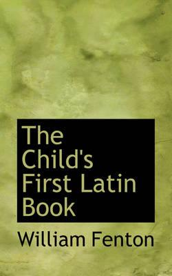 The Child's First Latin Book